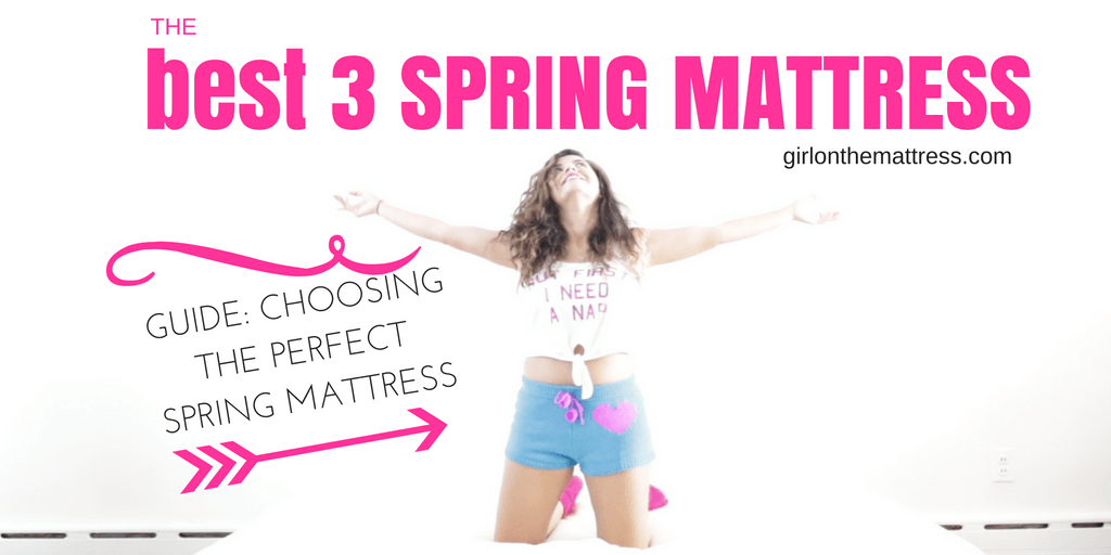 Choosing the Perfect Spring Mattress – My Top 3 Spring Mattresses