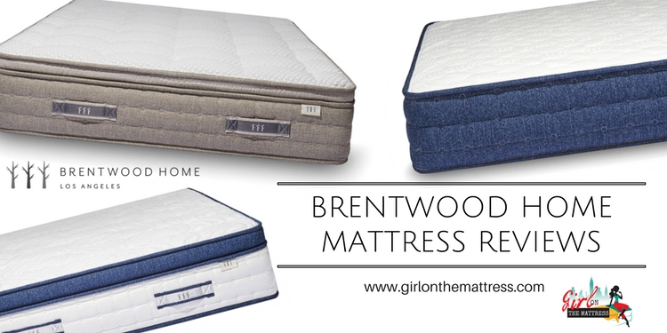 Brentwood Home Mattress Reviews, Brentwood Mattress Reviews, Brentwood Home, Brentwood, Mattress Reviews, Girl on the Mattress