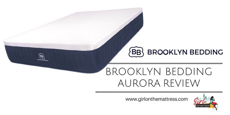 Brooklyn Bedding Aurora Mattress Review, Brooklyn Bedding Review, Girl on the Mattress, Mattress Guides, Mattress Reviews, Aurora mattress review