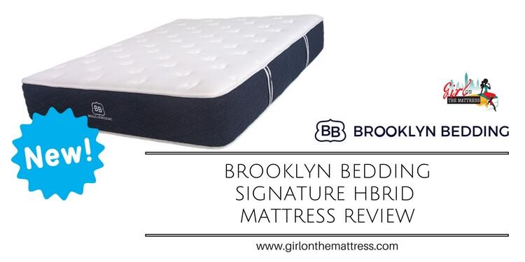 Brooklyn Bedding Signature Hybrid Mattress Review January 2019