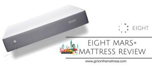eight mars+ mattress review, eight sleep reviews, eight mars+ mattress reviews, girl on the mattress, eight mars mattress review