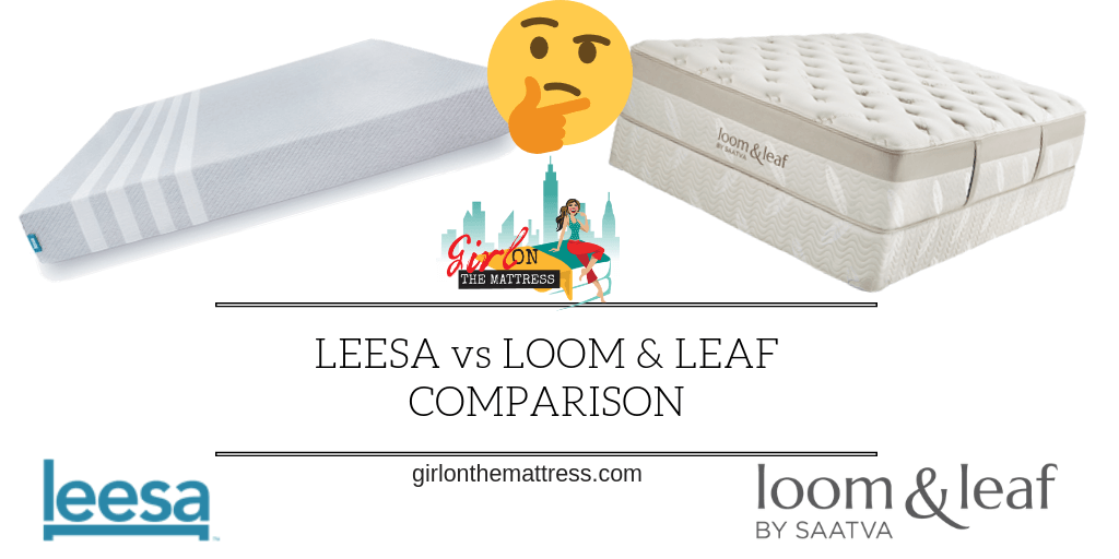 Leesa vs Loom and Leaf Mattress Comparison