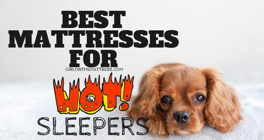 Best Mattress for Hot Sleepers (TOP PICKS) 2019